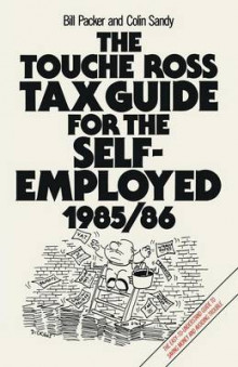 The Touche Ross Tax Guide for the Self-Employed 1985-86 av Bill Packer og Colin Sandy (Heftet)
