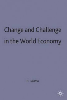 Change and Challenge in the World Economy 1985 av Bela Balassa (Innbundet)