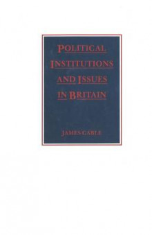 Political Institutions and Issues in Britain av James Cable (Heftet)