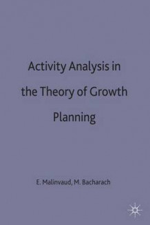 Activity Analysis in the Theory of Growth and Planning (Innbundet)