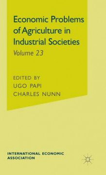 Economic Problems of Agriculture in Industrial Societies: Problems of Agricultural Industrialised Societies (Innbundet)