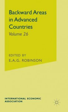 Backward Areas in Advanced Countries 1969: Backward Areas in Advanced Countries av E. A. G. Robinson (Innbundet)