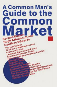 A Common Man's Guide to the Common Market 1989 av Hugh Arbuthnott og Geoffrey Edwards (Heftet)