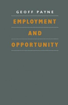 Employment and Opportunity av Geoffrey Payne (Heftet)