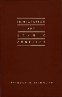 Immigration and Ethnic Conflict av Anthony H. Richmond (Innbundet)