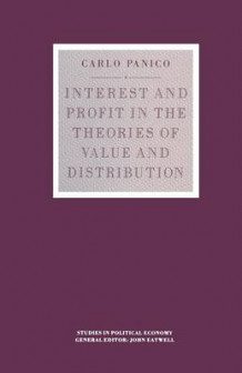Interest and Profit in the Theories of Value and Distribution av Carlo Panico (Heftet)