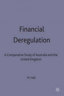 Financial Deregulation av Maximilian Hall (Innbundet)