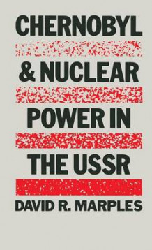 Chernobyl and Nuclear Power in the U.S.S.R. av David R. Marples (Innbundet)