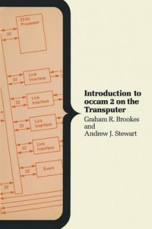 Introduction to OCCAM 2 on the Transputer av Graham R. Brookes og Andrew J. Stewart (Heftet)