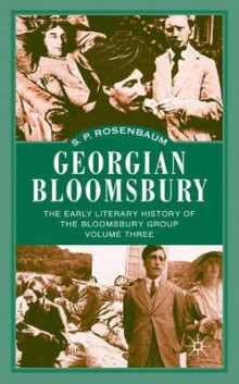 Georgian Bloomsbury: The Early Literary History of the Bloomsbury Group, 1910-1914 Volume Three av S. P. Rosenbaum (Innbundet)