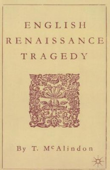 English Renaissance Tragedy av T. McAlindon (Heftet)