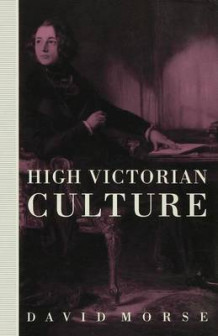 High Victorian Culture av David Morse (Innbundet)