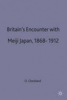 Britain's Encounter with Meiji Japan, 1868-1912 av Olive Checkland (Innbundet)