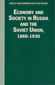 Economy and Society in Russia and the Soviet Union, 1860-1930 (Innbundet)