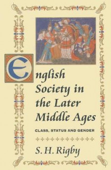 English Society in the Later Middle Ages av S. H. Rigby (Heftet)