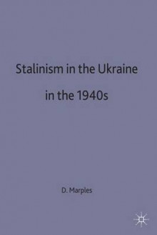 Stalinism in Ukraine in the 1940s 1992 av David R. Marples (Innbundet)