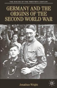 Germany and the Origins of the Second World War av Jonathan Wright (Innbundet)