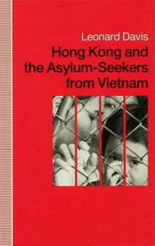 Hong Kong and the Asylum-seekers from Vietnam av Leonard Davis (Innbundet)