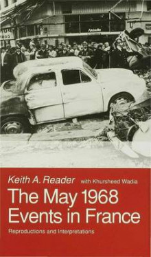 The May 1968 Events in France av Keith A. Reader og Khursheed Wadia (Innbundet)
