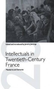 Intellectuals in Twentieth-Century France 1993 (Innbundet)