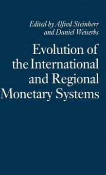 Evolution of the International and Regional Monetary Systems (Innbundet)