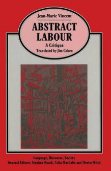 Abstract Labour: A Critique av Jim Cohen, Jean-Marie Vincent og Mhairi Cowden (Heftet)