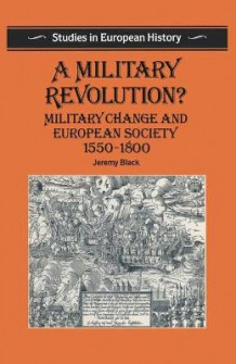 A Military Revolution? av Professor Jeremy Black (Heftet)
