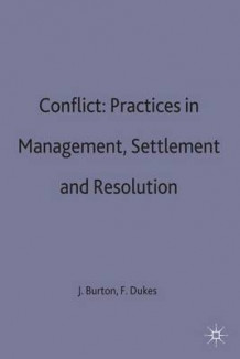 Conflict: Practices in Management, Settlement and Resolution av John Burton og Frank Dukes (Innbundet)