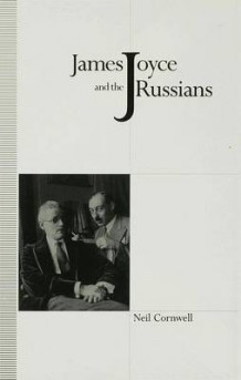 James Joyce and the Russians av Neil Cornwell (Innbundet)