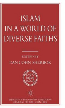 Islam in a World of Diverse Faiths av Dan Cohn-Sherbok (Innbundet)