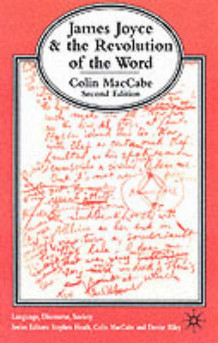 James Joyce and the Revolution of the Word 2002 av Colin MacCabe (Heftet)