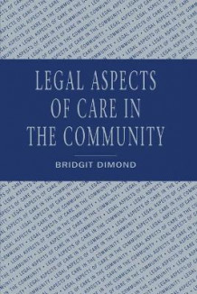 Legal Aspects of Community Care av Bridgit C. Dimond (Heftet)