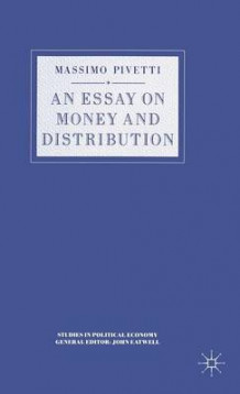 An Essay on Money and Distribution av Massimo Pivetti og Marco Giugni (Innbundet)