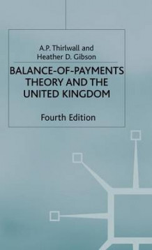 Balance of Payments Theory and the United Kingdom Experience av A. P. Thirlwall og Heather D. Gibson (Innbundet)
