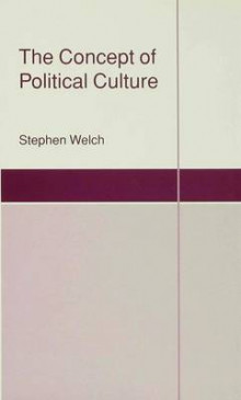 The Concept of Political Culture 1993 av Stephen Welch (Innbundet)