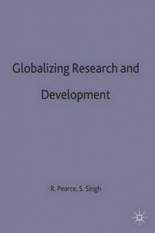 Globalizing Research and Development av Robert D. Pearce og Satwinder Singh (Innbundet)