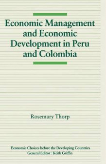 Economic Management and Economic Development in Peru and Colombia av Rosemary Thorp (Heftet)
