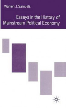 Essays in the History of Mainstream Political Economy av Warren J. Samuels (Innbundet)
