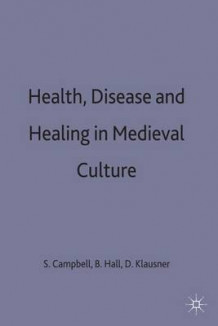 Health, Disease and Healing in Medieval Culture (Innbundet)