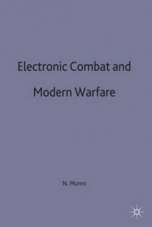 Electronic Combat and Modern Warfare av Neil Munro (Innbundet)