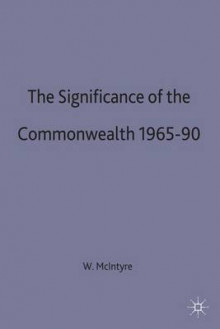 The Significance of the Commonwealth, 1965-90 av W. McIntyre (Innbundet)