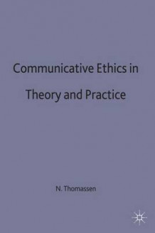 Communicative Ethics in Theory and Practice av Niels Thomassen (Innbundet)