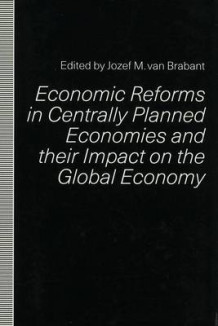 Economic Reforms in Centrally Planned Economies and their Impact on the Global Economy (Innbundet)