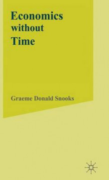Economics without Time av Graeme Snooks (Innbundet)