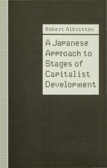 A Japanese Approach to Stages of Capitalist Development av Robert Albritton (Innbundet)