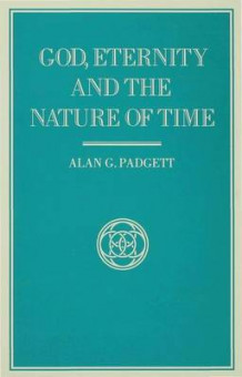 God, Eternity and the Nature of Time av Alan G. Padgett (Innbundet)