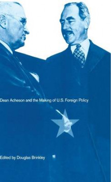 Dean Acheson and the Making of US Foreign Policy 1993 (Innbundet)