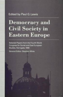 Democracy and Civil Society in Eastern Europe (Innbundet)