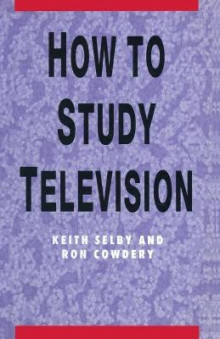 How to Study Television av Keith Selby og Ron Cowdery (Heftet)