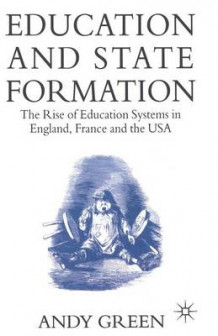 Education and State Formation av Andy Green (Heftet)